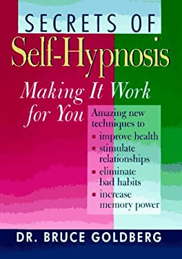 Secrets of Self-Hypnosis: Making It Work for You 9780806996202