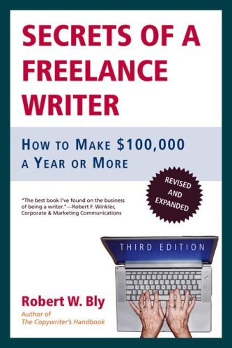 Secrets of a Freelance Writer: How to Make $100,000 a Year or More 9780805078039