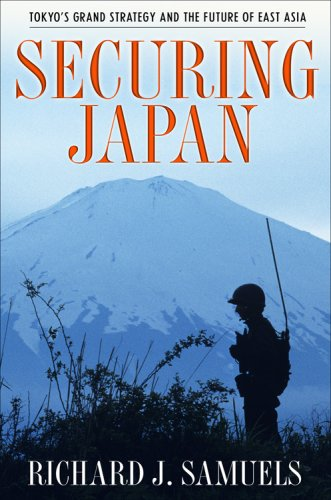 Securing Japan: Tokyo's Grand Strategy and the Future of East Asia 9780801474903