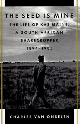 Seed is Mine: The Life and Times of an African Sharecropper 9780809096039