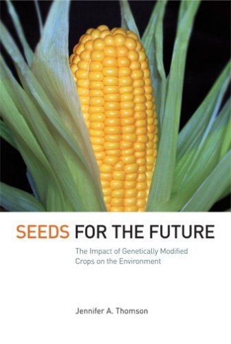 Seeds for the Future: The Impact of Genetically Modified Crops on the Environment 9780801473685