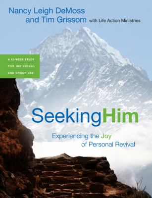 Seeking Him: Experiencing the Joy of Personal Revival 9780802413628