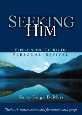 Seeking Him DVD: Experiencing the Joy of Personal Revival 9780802413673