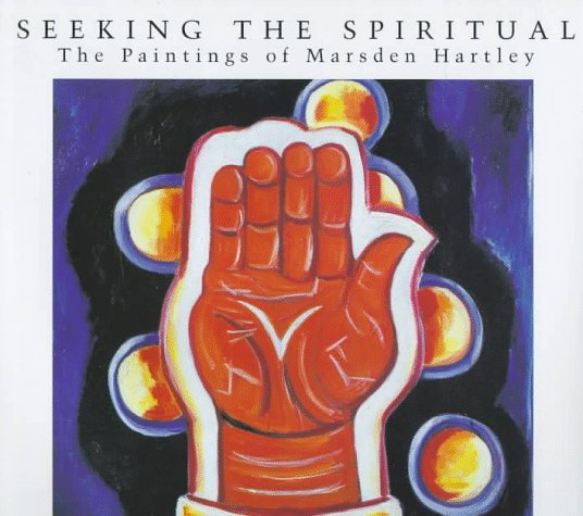 Seeking the Spiritual: The Paintings of Marsden Hartley 9780801435539