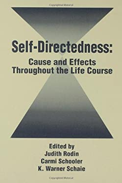 Self Directedness: Cause and Effects Throughout the Life Course 9780805805628