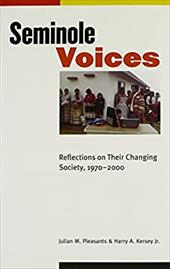 Seminole Voices: Reflections on Their Changing Society, 1970-2000