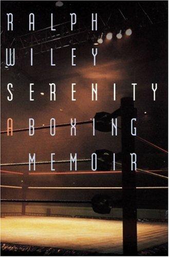 Serenity: A Boxing Memoir 9780803298163