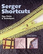 Serger Shortcuts: Tips, Tricks & Techniques 3323023