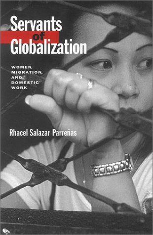 Servants of Globalization: Women, Migration, and Domestic Work 9780804739221