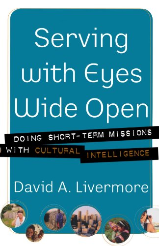 Serving with Eyes Wide Open: Doing Short-Term Missions with Cultural Intelligence 9780801066160