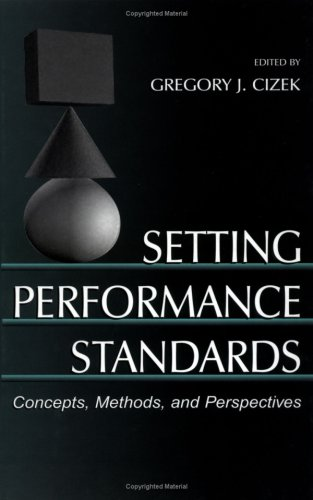 Setting Performance Standards: Theory and Applications 9780805836745