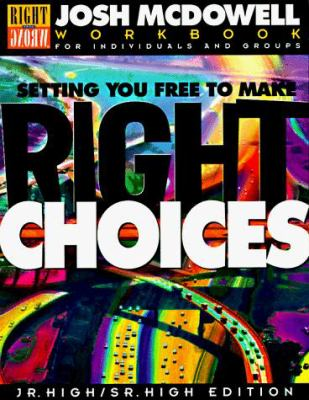 Setting You Free to Make Right Choices: Workbook for Junior High and High School Students 9780805498288