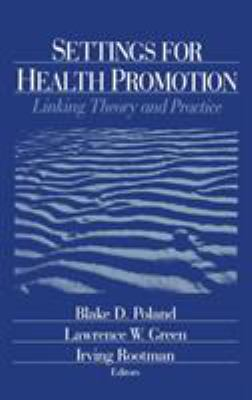 Settings for Health Promotion: Linking Theory and Practice 9780803974180