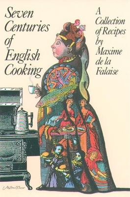 Seven Centuries of English Cooking 9780802132963