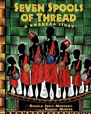 Seven Spools of Thread: A Kwanzaa Story 9780807573150