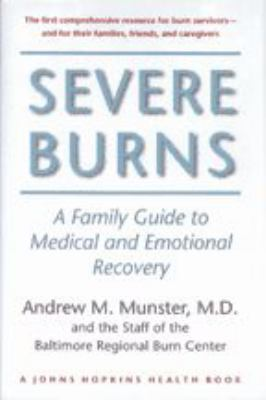 Severe Burns: A Family Guide to Medical and Emotional Recovery 9780801846533