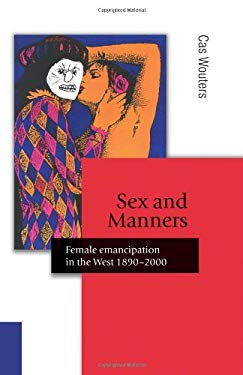 Sex and Manners: Female Emancipation in the West 1890 - 2000 9780803983694