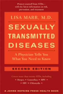 Sexually Transmitted Diseases: A Physician Tells You What You Need to Know 9780801886591