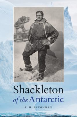Shackleton of the Antarctic 9780803219441