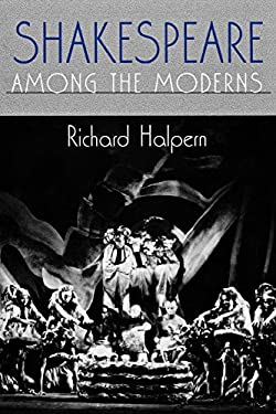 Shakespeare Among the Moderns 9780801484186