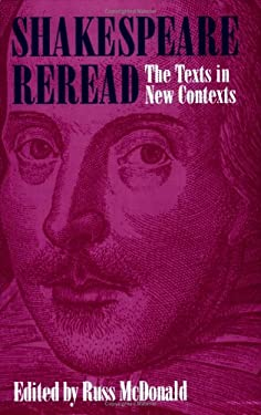 Shakespeare Reread: The Texts in New Contexts 9780801481444
