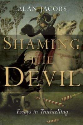 Shaming the Devil: Essays in Truthtelling 9780802848949