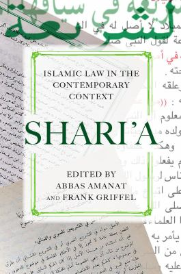 Shari'a: Islamic Law in the Contemporary Context 9780804769303
