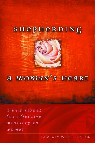Shepherding a Woman's Heart: A New Model for Effective Ministry to Women 9780802433541