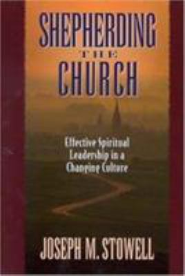 Shepherding the Church: Effective Spiritual Leadership in a Changing Culture 9780802478214