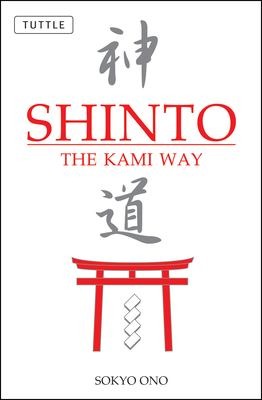 Shinto: The Kami Way 9780804835572