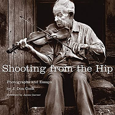Shooting from the Hip: Photographs and Essays 9780806141800