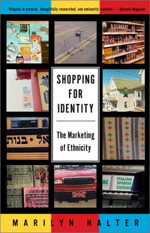 Shopping for Identity: The Marketing of Ethnicity 9780805210934