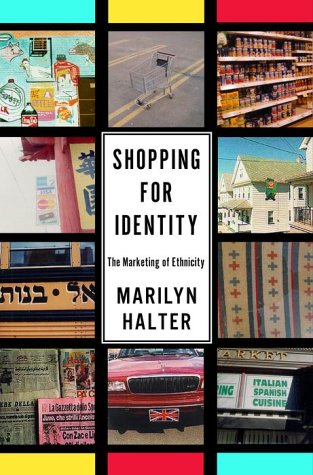 Shopping for Identity: The Marketing of Ethnicity 9780805241563
