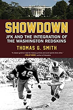 Showdown: JFK and the Integration of the Washington Redskins 9780807000748