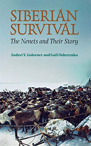 Siberian Survival: The Nenets and Their Story 9780801436314