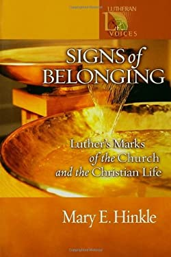 Signs of Belonging: Luther's Marks of the Church and the Christian Life 9780806649979