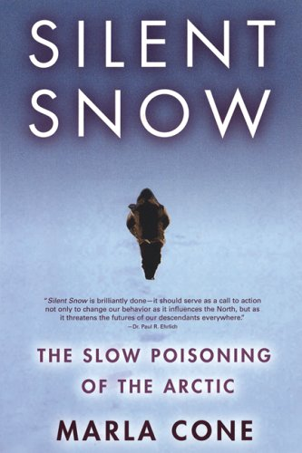 Silent Snow: The Slow Poisoning of the Arctic 9780802142597