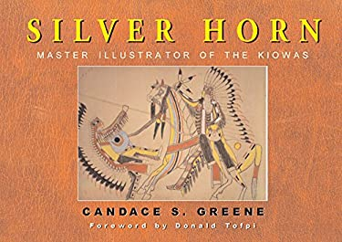 Silver Horn: Master Illustrator of the Kiowas 9780806133072