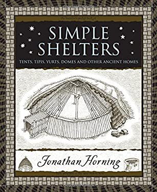 Simple Shelters: Tents, Tipis, Yurts, Domes and Other Ancient Homes 9780802717733