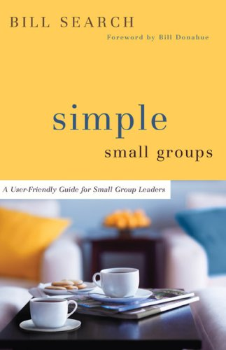 Simple Small Groups: A User-Friendly Guide for Small Group Leaders 9780801071539