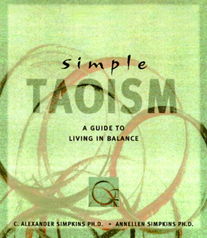 Simple Taoism: A Guide to Living in Balance 9780804831734
