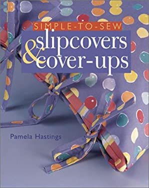 Simple-To-Sew Slipcovers & Cover-Ups 9780806901930