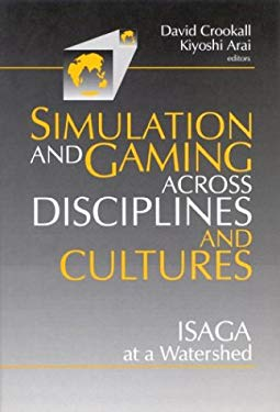 Simulations and Gaming Across Disciplines and Cultures: Isaga at a Watershed 9780803971028