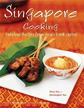 Singapore Cooking: Fabulous Recipes from Asia's Food Capital 9780804840835