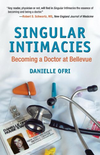 Singular Intimacies: Becoming a Doctor at Bellevue 9780807072516