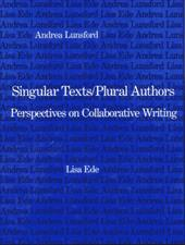 Singular Texts/Plural Authors: Perspectives on Collaborative Writing 3356467
