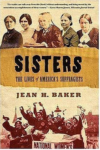 Sisters: The Lives of America's Suffragists 9780809087037