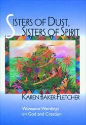 Sisters of Dust Sisters of SPI - Baker-Fletcher, Karen