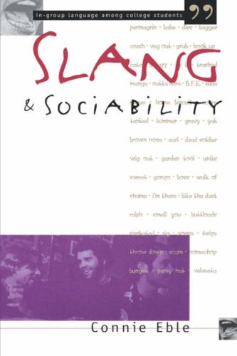 Slang and Sociability: In-Group Language Among College Students 9780807845844