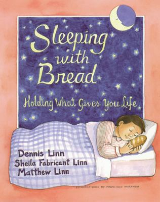 Sleeping with Bread: Holding What Gives You Life 9780809135790